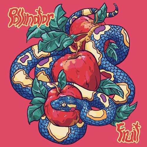 Pollinator – New Album – Fruit